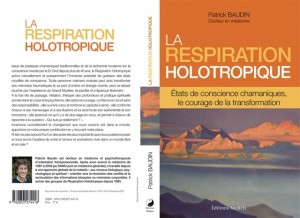 La respiration holotropique : Etats de conscience chamaniques, le courage de la transformation